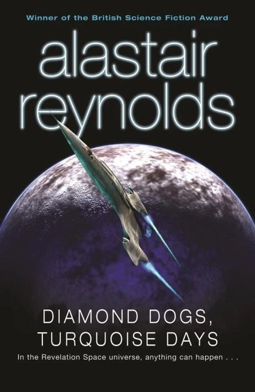Diamond Dogs, Turquoise Days Reynolds Alastair