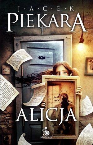 Alicja (Uszkodzona okładka) Jacek Piekara