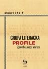 Grupa Literacka PROFILE Zjawisko, poeci, wiersze Frania Arkadiusz