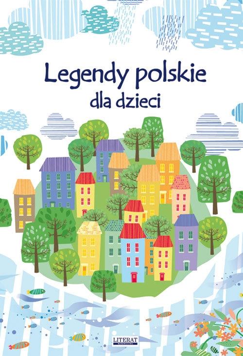 Legendy polskie dla dzieci Korczyńska Małgorzata, Adesanya Miriam