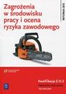 Zagrożenia w środowisku pracy i ocena ryzyka zawodowego Podręcznik do nauki Bukała Wanda, Cieszkowski Tadeusz