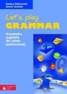 Let's play grammar Gramatyka angielska dla szkoły podstawowej Ściborowska Barbara, Zarańska Joanna