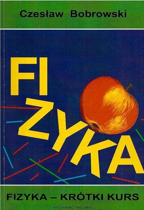 Fizyka - krótki kurs Bobrowski Czesław