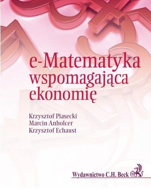 e-Matematyka wspomagająca ekonomię Piasecki Krzysztof