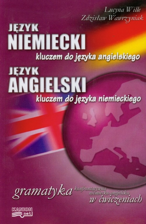 Język niemiecki kluczem do języka angielskiego Język angielski kluczem do języka niemieckiego Wille Lucyna, Wawrzyniak Zdzisław