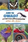 Jaki to owad? Atlas dla dzieci praca zbiorowa
