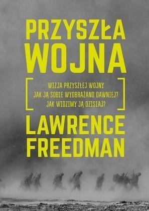 Przyszła wojna Lawrence Freedman