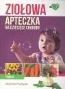 Ziołowa apteczka na dziecięce choroby. Tom 2
