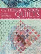 Cathedral Window Quilts: The Classic Folded Technique and a Wealth of Variations Lynne Edwards