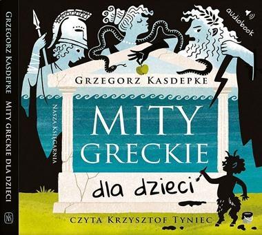 Mity greckie dla dzieci (Audiobook) Kasdepke Grzegorz