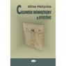 Człowiek wewnętrzny a epistéme. Zbiór rozpraw i szkiców filozoficznych o Motycka Alina