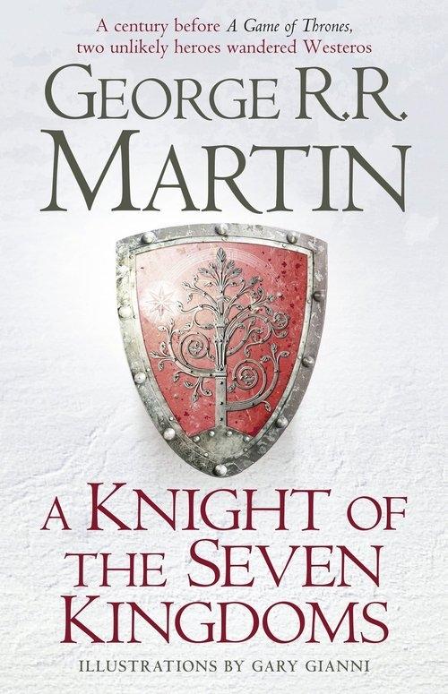 A Knight of the Seven Kingdoms Martin George R.R.
