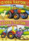 Co robią traktorki? MIX praca zbiorowa
