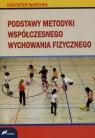 Podstawy metodyki współczesnego wychowania fizycznego Warchoł Krzysztof