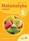 Matematyka z plusem 5 Liczby naturalne i ułamki zwykłe A Ćwiczenia Część 1