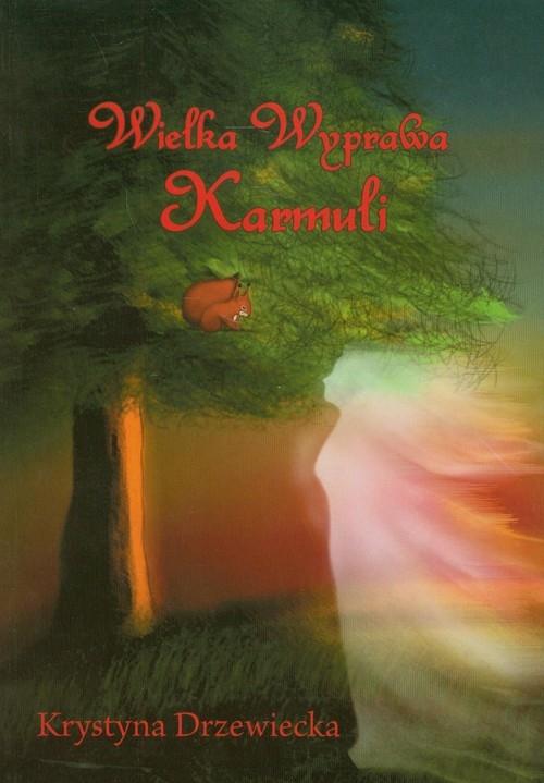 Wielka wyprawa Karmuli Drzewiecka Krystyna