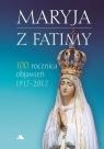 Maryja z Fatimy. 100. rocznica objawień 1917-2017 Karolczuk Monika
