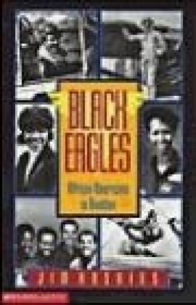 Black Eagles African Americans in Aviation Haskins, Jim Haskins