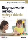 Diagnozowanie rozwoju małego dziecka Część 2 Wójtowicz-Szefler Małgorzata