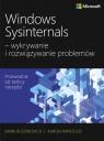 Windows Sysinternals wykrywanie i rozwiązywanie problemów Optymalizacja Russinovich Mark, Margosis Aaron