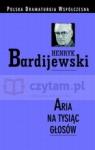 Aria na tysiąc głosów Bardijewski Henryk