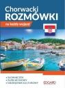 Chorwacki. Rozmówki na każdy wyjazd