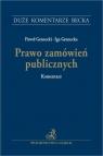 Prawo zamówień publicznych. Komentarz Granecki Paweł, Granecka Iga