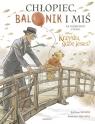 Chłopiec balonik i miś Ilustrowana opowieść