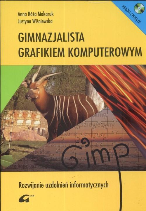 Gimnazjalista grafikiem komputerowym Makaruk Róża Anna, Wiśniewska Justyna