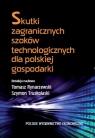 Skutki zagranicznych szoków technologicznych dla polskiej gospodarki Rynarzewski Tomasz, Truskolaski Szymon