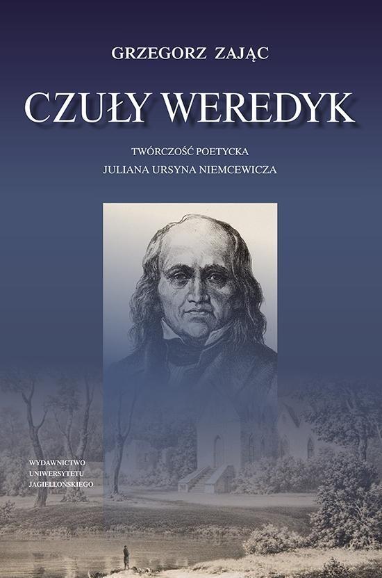 Czuły weredyk Twórczość poetycka Juliana Ursyna Niemcewicza Zając Grzegorz