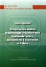 Statystyczna analiza regionalnego zróżnicowania wydajności pracy, zatrudnienia i bezrobocia w Polsce