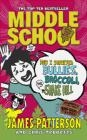 Middle School: How I Survived Bullies, Broccoli, and Snake Hill James Patterson