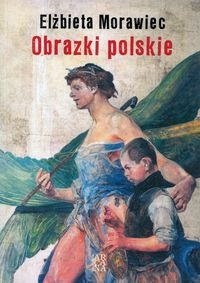 Obrazki polskie Morawiec Elżbieta