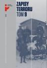 Zapisy Terroru Tom 9. Represje sowieckie na Kresach 1939-1941