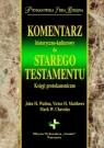 Komentarz historyczno kulturowy do Starego Testamentu. Księgi Protokanoniczne