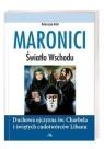 Maronici. Światło Wschodu