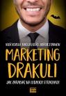 Marketing Drakuli Jak zarabiać na ludzkich strachach Kozula Igor, Koro Nikolas, Pawłow Siergiej