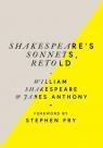 Shakespeare's Sonnets, Retold Shakespeare William, Anthony James