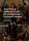 Restytucja dóbr kultury ze stanowiska filozofii prawa