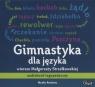 Gimnastyka dla języka  (Audiobook)Wiersze Małgorzaty Strzałkowskiej, Strzałkowska Małgorzata