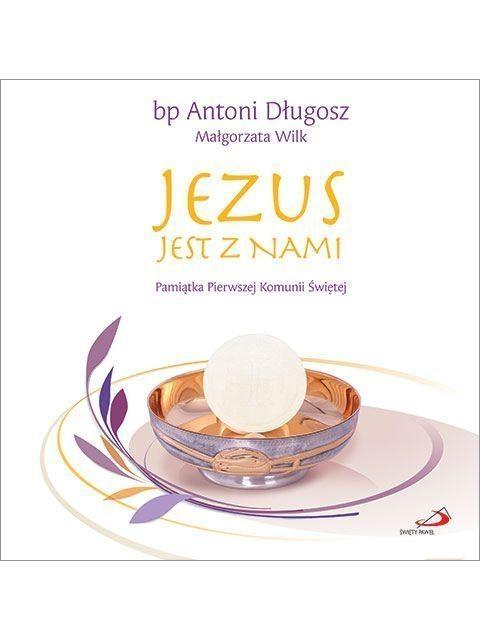 Album -Jezus jest z nami. Pamiątka Pierwszej Komunii Świętej praca zbiorowa