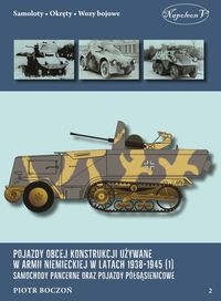 Pojazdy obcej konstrukcji używane w armii niem. w latach 1938-1945 (1) Samochody pancerne Boczoń Piotr