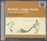 Rybak i jego żona i inne bajki braci Grimm  (Audiobook)