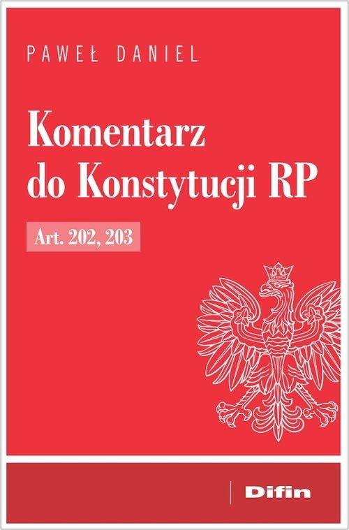 Komentarz do Konstytucji RP Art. 202, 203 Daniel Paweł