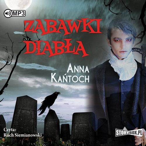 Zabawki diabła wyd.2  (Audiobook) Kańtoch Anna