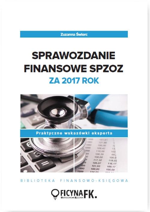 Sprawozdanie finansowe SPZOZ za 2017 rok Świerc Zuzanna