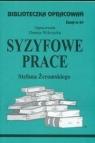 Biblioteczka Opracowań Syzyfowe prace Stefana Żeromskiego Zeszyt nr 64 Wilczycka Danuta