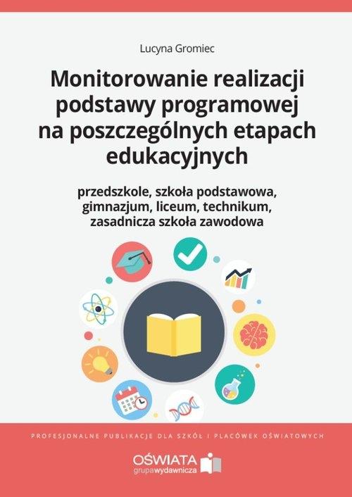 Monitorowanie realizacji podstawy programowej na poszczególnych etapach edukacyjnych Gromiec Lucyna