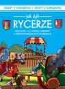 Jak żyli ludzie Rycerze